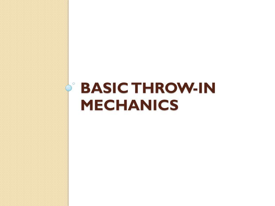 Basic Throw-in Mechanics