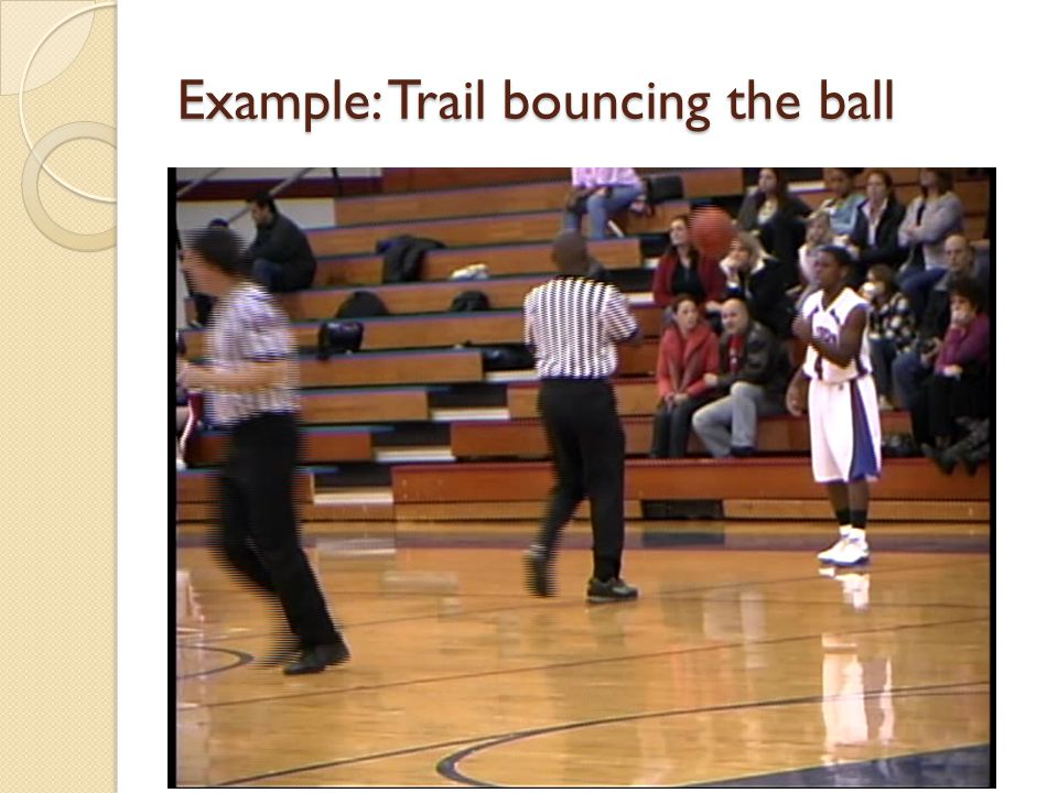 Example: Trail bouncing the ball