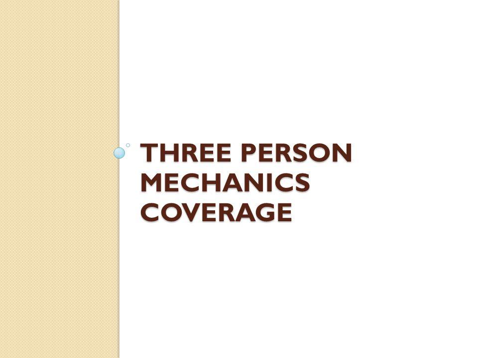 Three person mechanics coverage