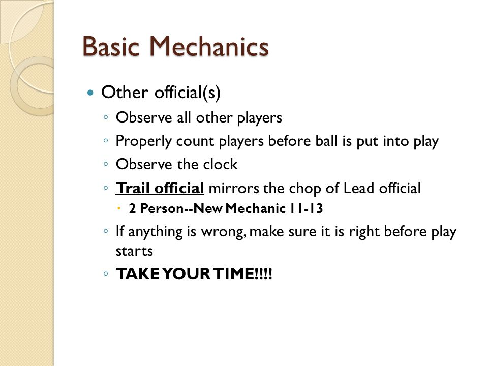 Basic Mechanics Other official(s) Observe all other players