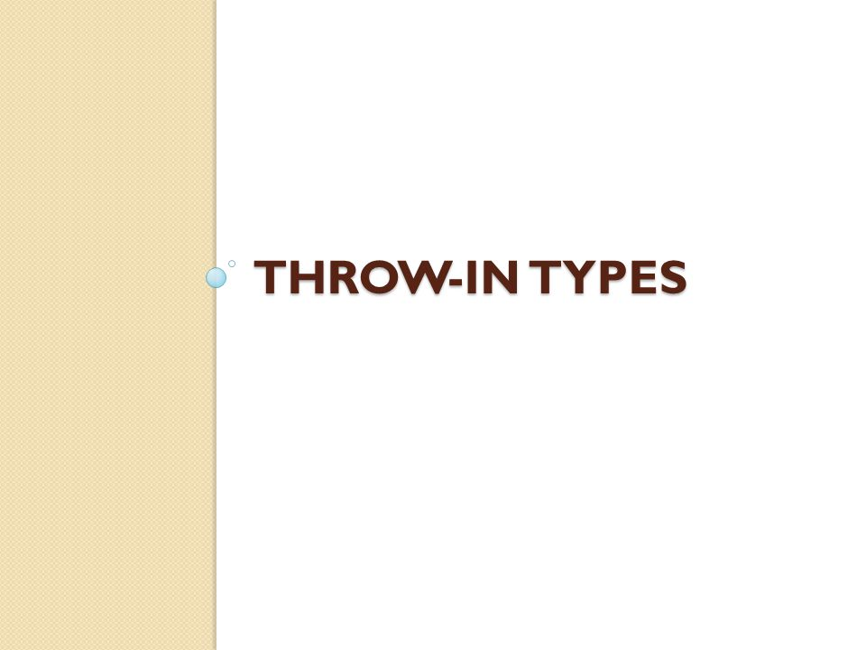 Throw-in Types