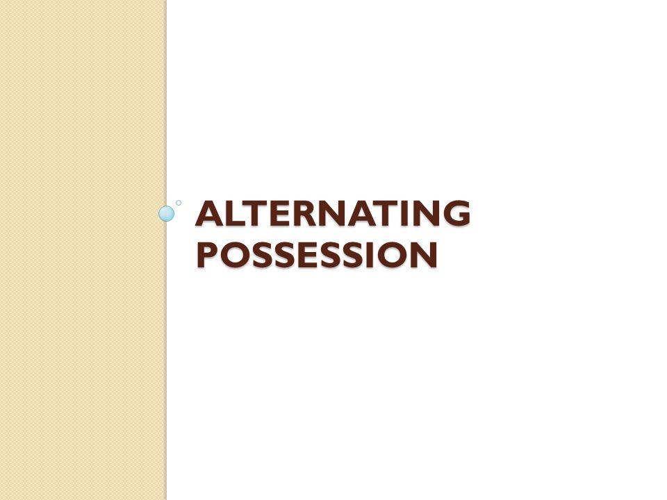 Alternating Possession