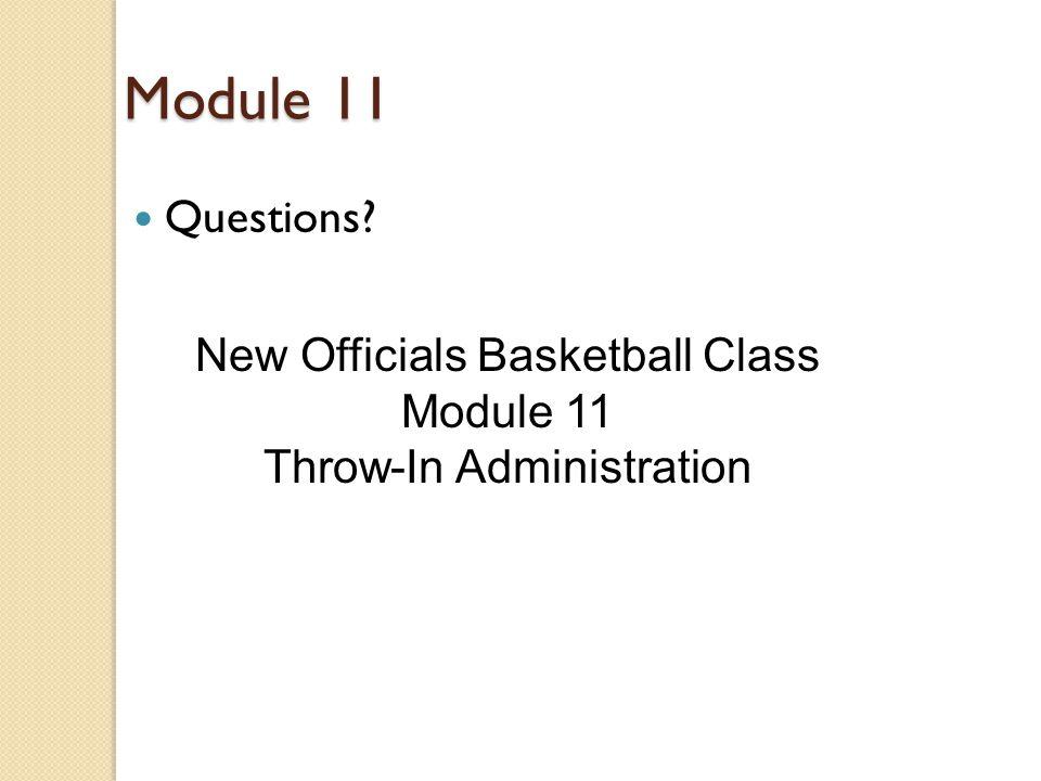 Module 11 Questions New Officials Basketball Class Module 11