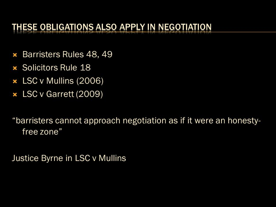 These obligations also apply in negotiation