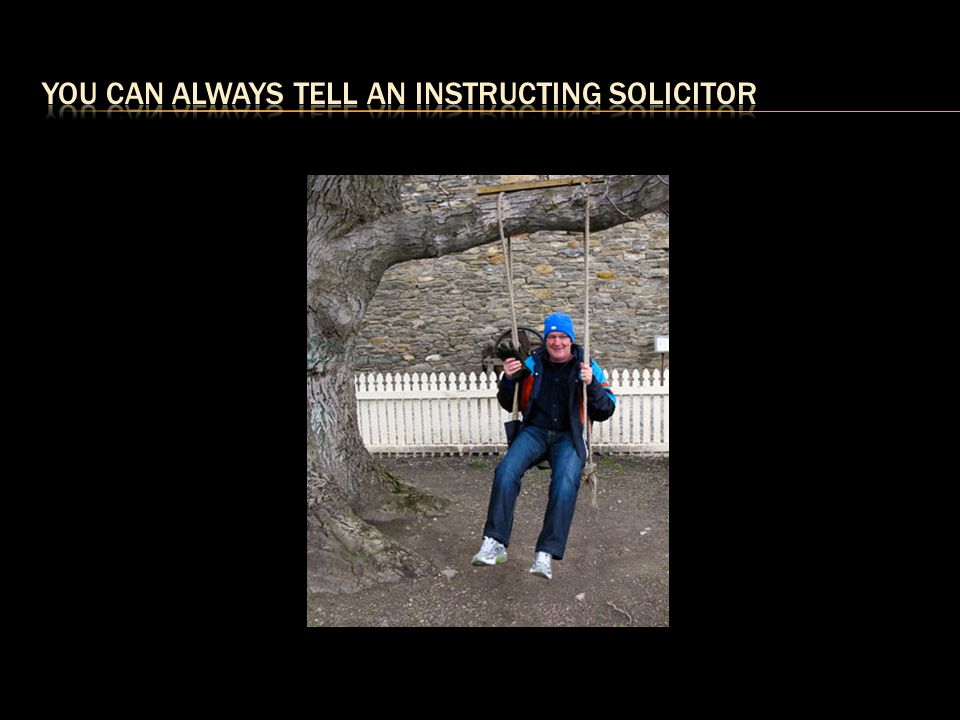 You can always tell an instructing solicitor