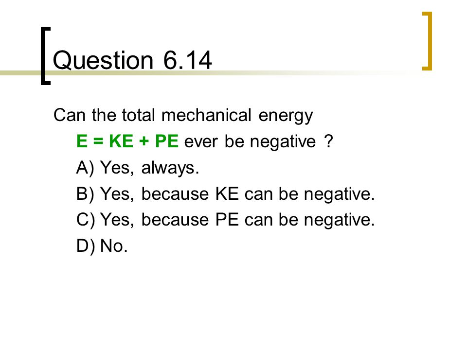 Question 6.14 Can the total mechanical energy