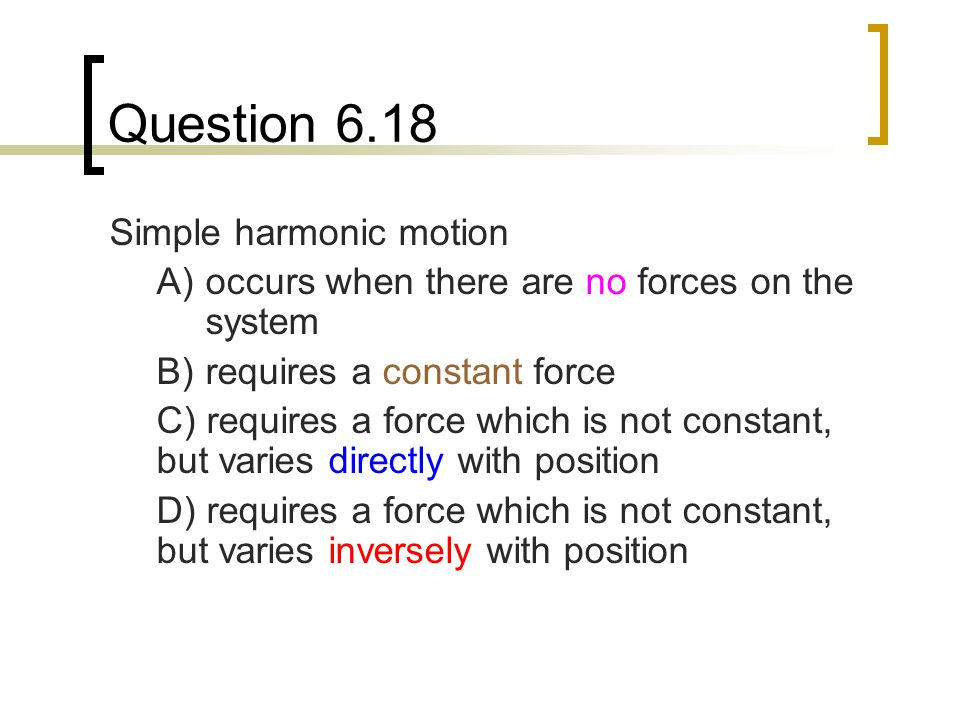 Question 6.18 Simple harmonic motion