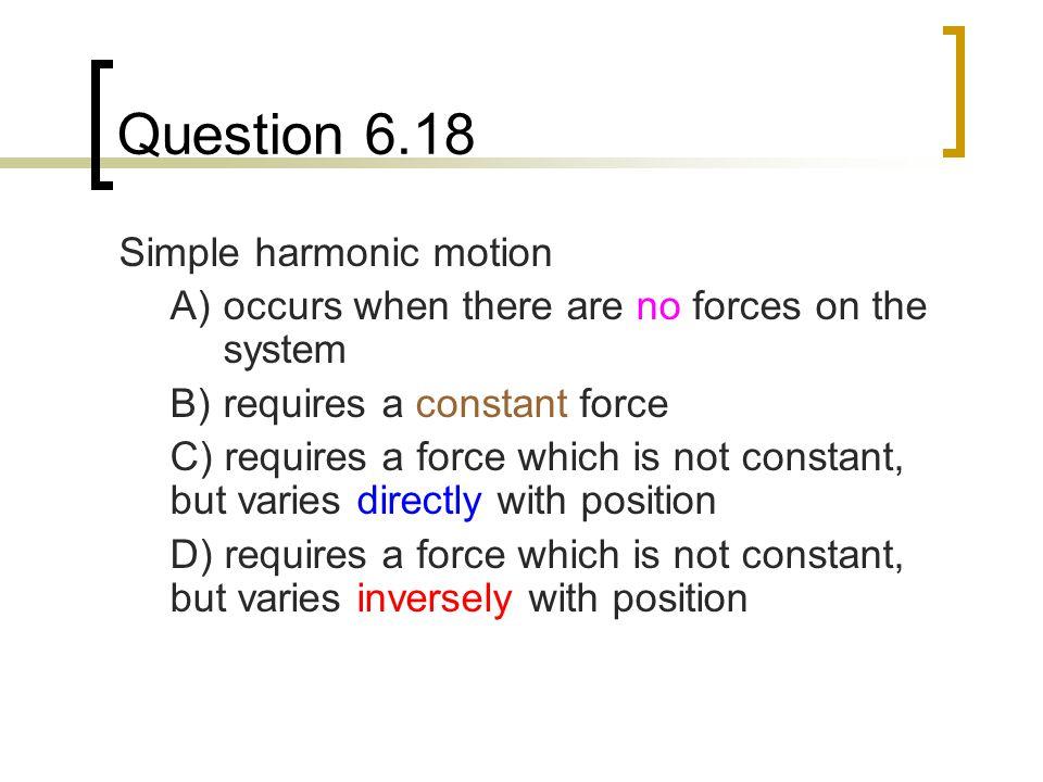 Question 6.18 Simple harmonic motion