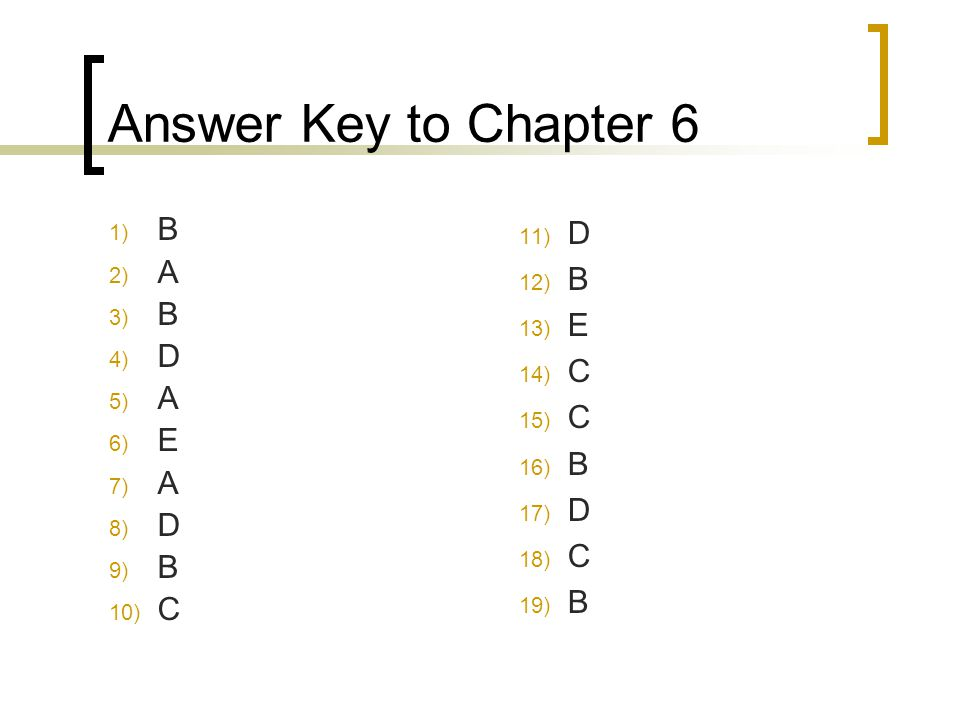 Answer Key to Chapter 6 B A D E C D B E C