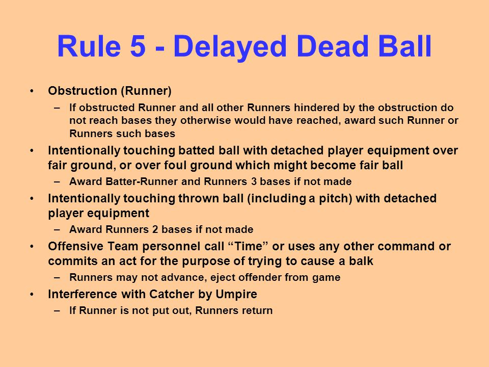Rule 5 - Delayed Dead Ball