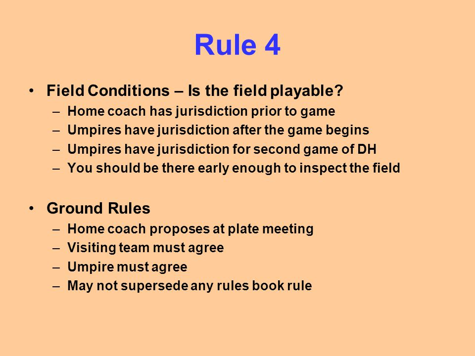 Rule 4 Field Conditions – Is the field playable Ground Rules