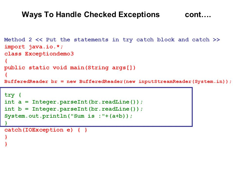 Ways To Handle Checked Exceptions cont….