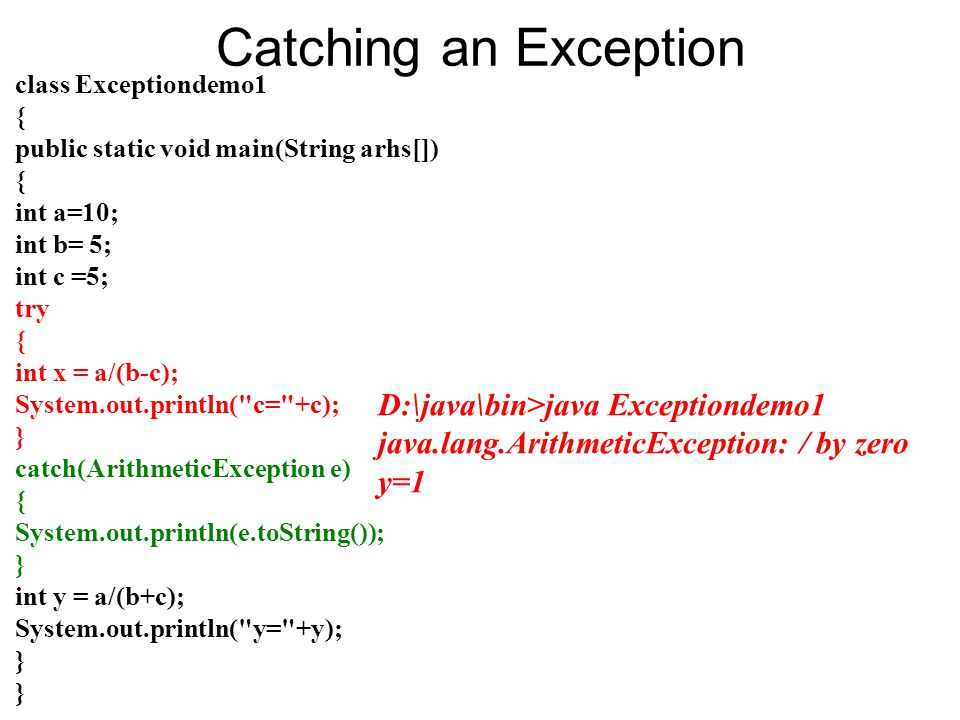 Catching an Exception D:\java\bin>java Exceptiondemo1