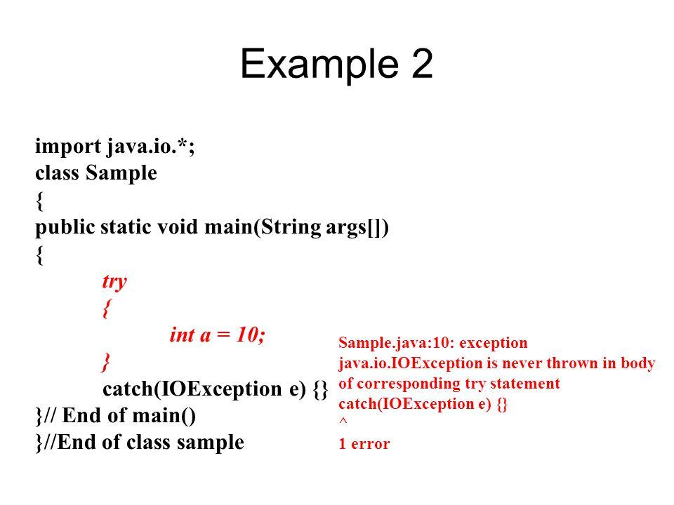 Example 2 import java.io.*; class Sample {