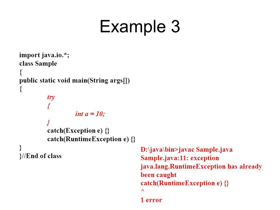 Example 3 import java.io.*; class Sample {
