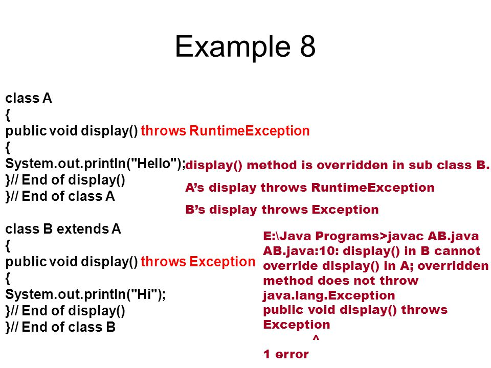 Example 8 class A { public void display() throws RuntimeException