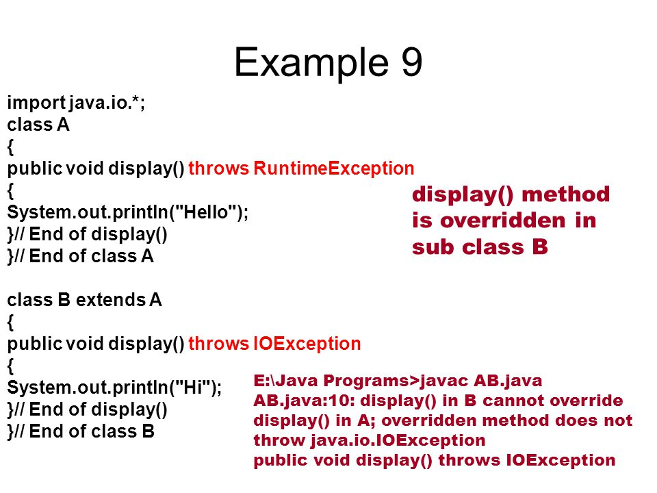 Example 9 display() method is overridden in sub class B