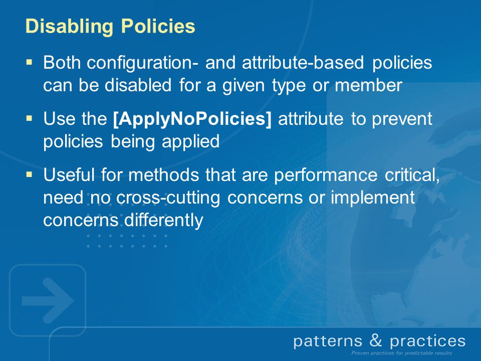 Disabling Policies Both configuration- and attribute-based policies can be disabled for a given type or member.