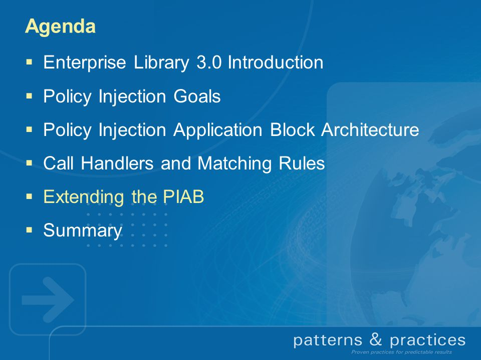 Agenda Enterprise Library 3.0 Introduction Policy Injection Goals