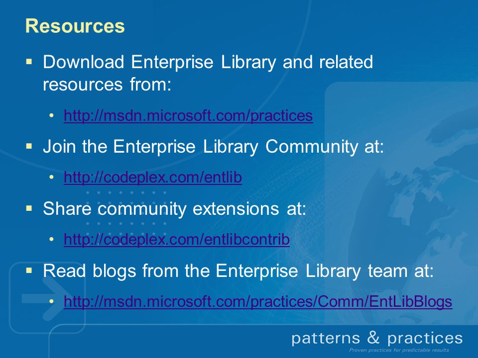 Resources Download Enterprise Library and related resources from: