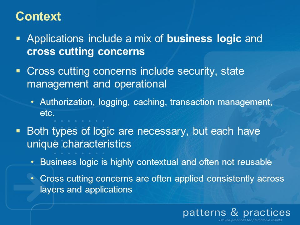 Context Applications include a mix of business logic and cross cutting concerns.