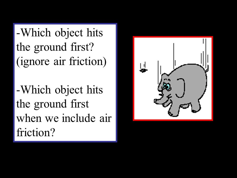 Which object hits the ground first (ignore air friction)