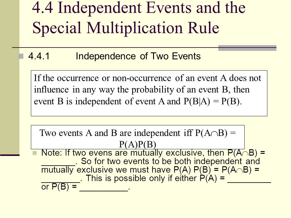 4.4 Independent Events and the Special Multiplication Rule