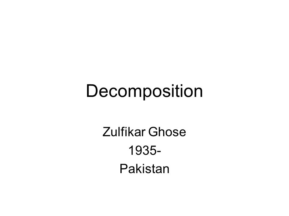 Zulfikar Ghose 1935- Pakistan