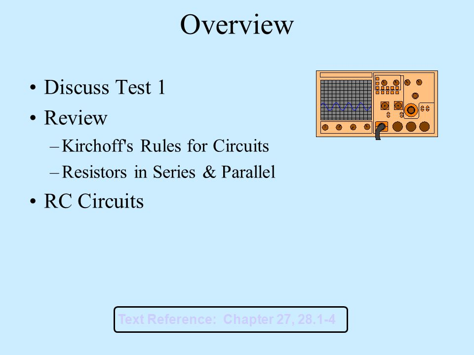 Overview Discuss Test 1 Review RC Circuits