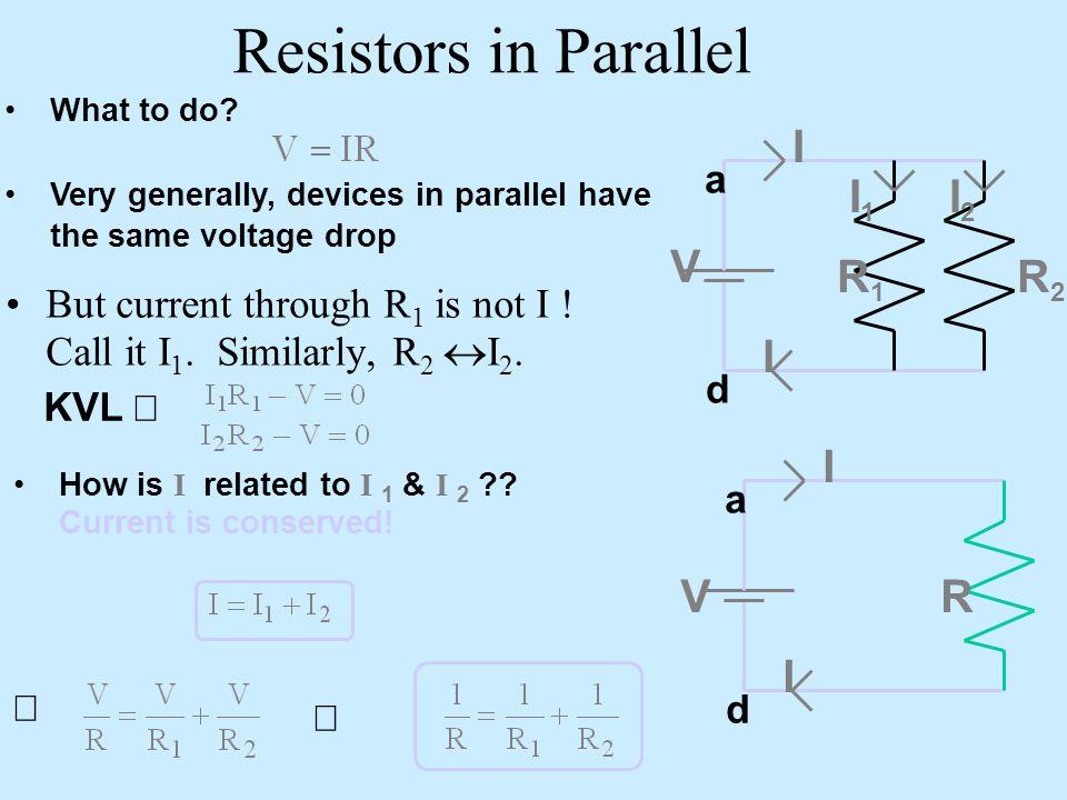Resistors in Parallel I R1 R2 I1 I2 R V