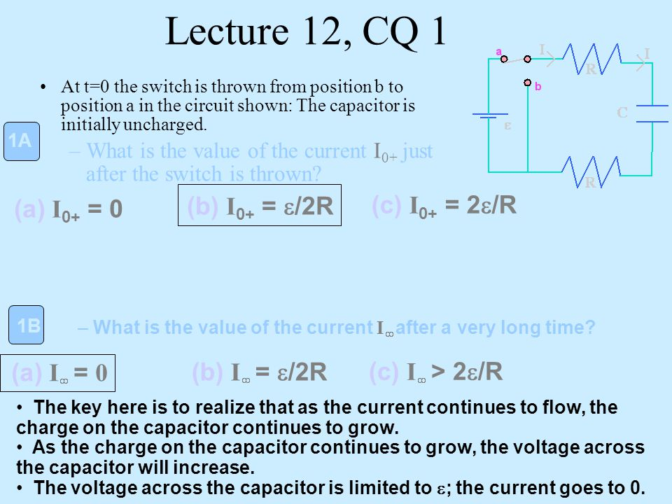 Lecture 12, CQ 1 (b) I0+ = e/2R (c) I0+ = 2e/R (a) I0+ = 0 (a) I¥ = 0