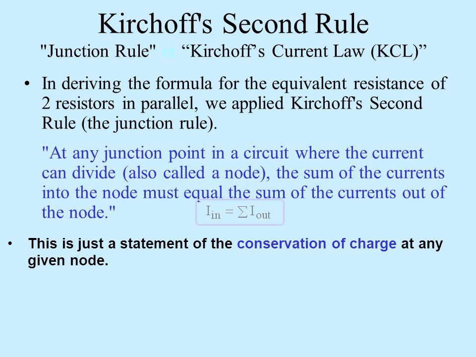 Kirchoff s Second Rule Junction Rule or Kirchoff's Current Law (KCL)