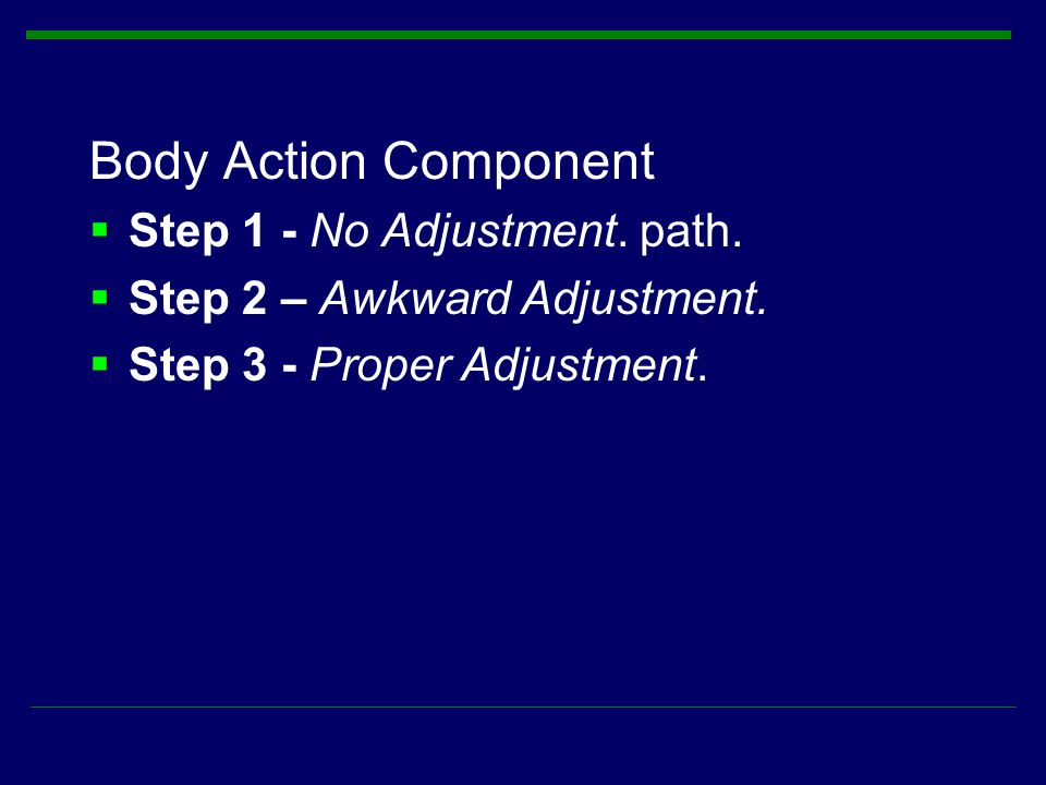 Body Action Component Step 1 - No Adjustment. path.