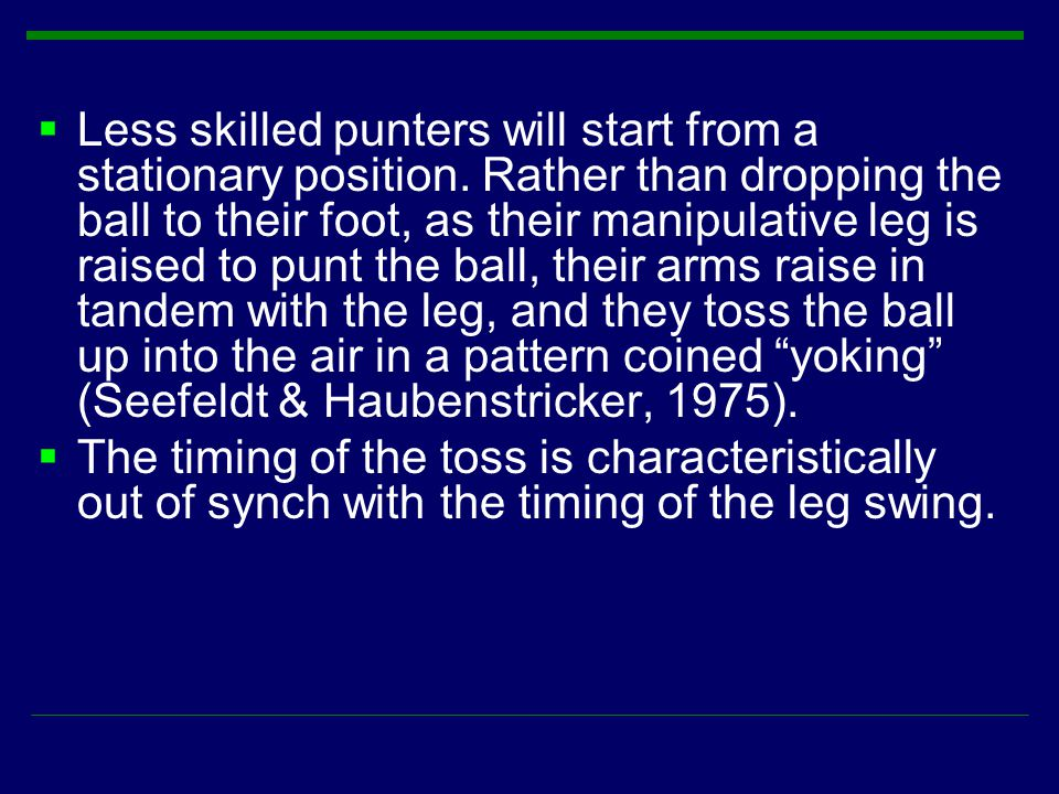 Less skilled punters will start from a stationary position