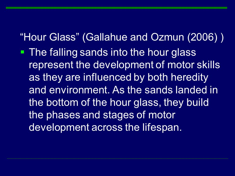 Hour Glass (Gallahue and Ozmun (2006) )