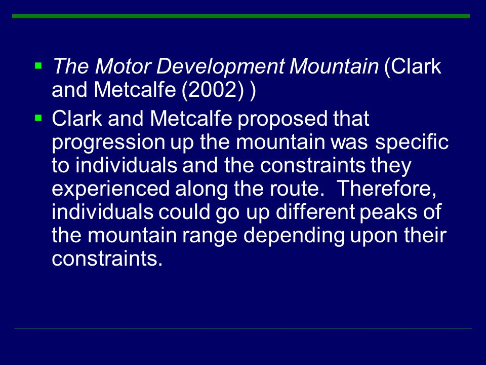 The Motor Development Mountain (Clark and Metcalfe (2002) )