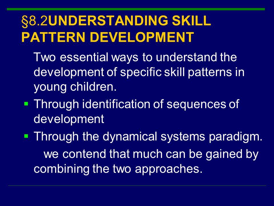 §8.2UNDERSTANDING SKILL PATTERN DEVELOPMENT