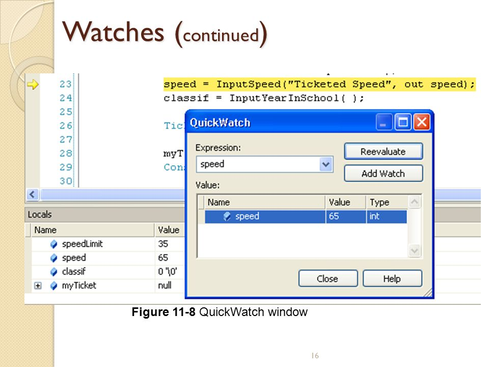 Watches (continued) Figure 11-8 QuickWatch window