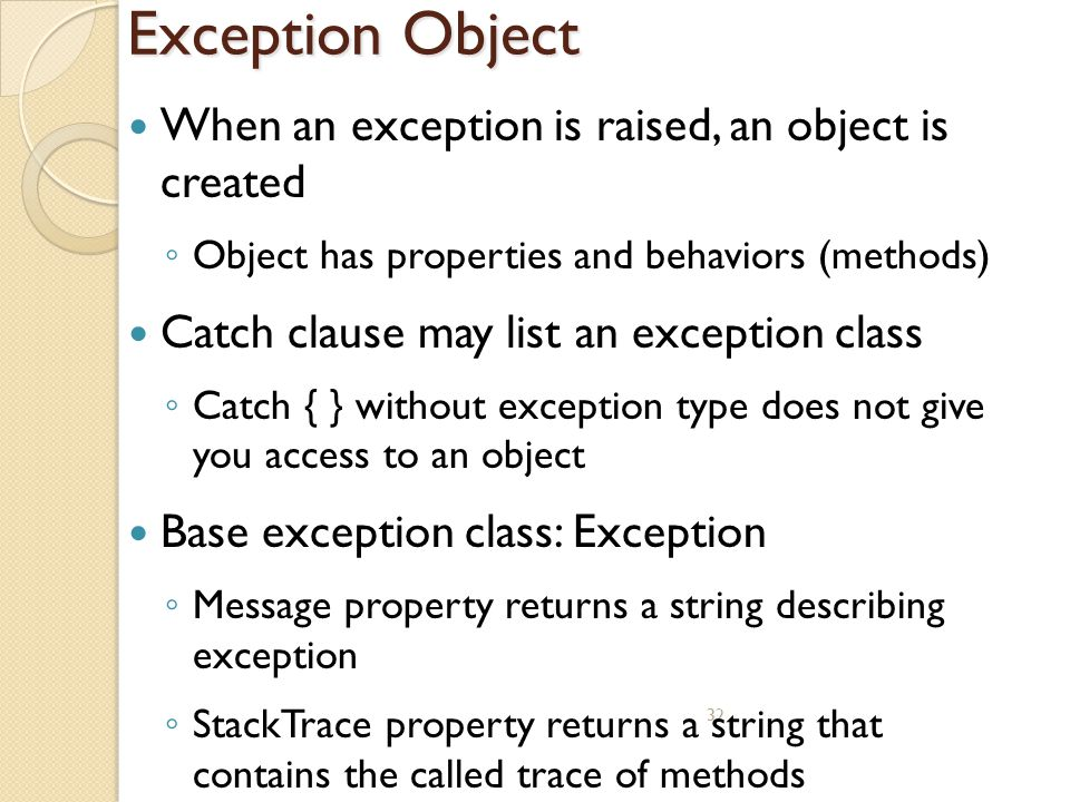 Exception Object When an exception is raised, an object is created