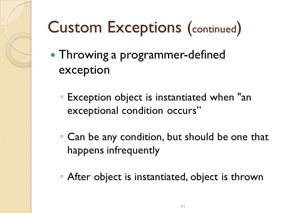 Custom Exceptions (continued)