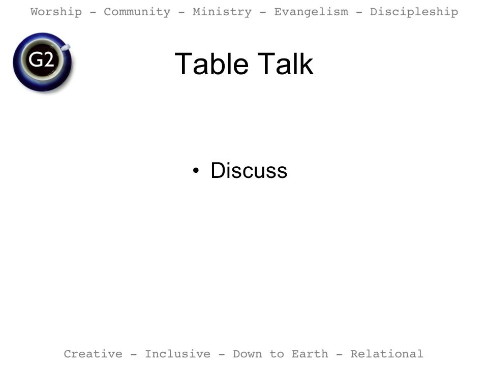 Table Talk Discuss.
