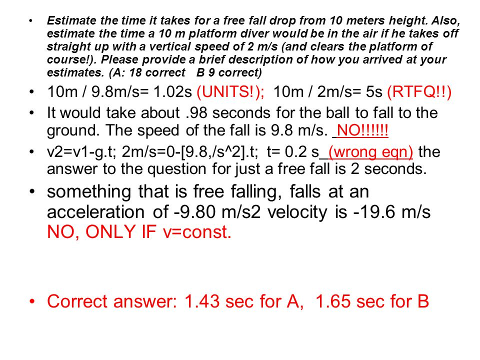 Correct answer: 1.43 sec for A, 1.65 sec for B