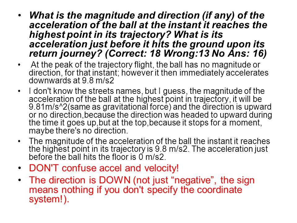 DON T confuse accel and velocity!