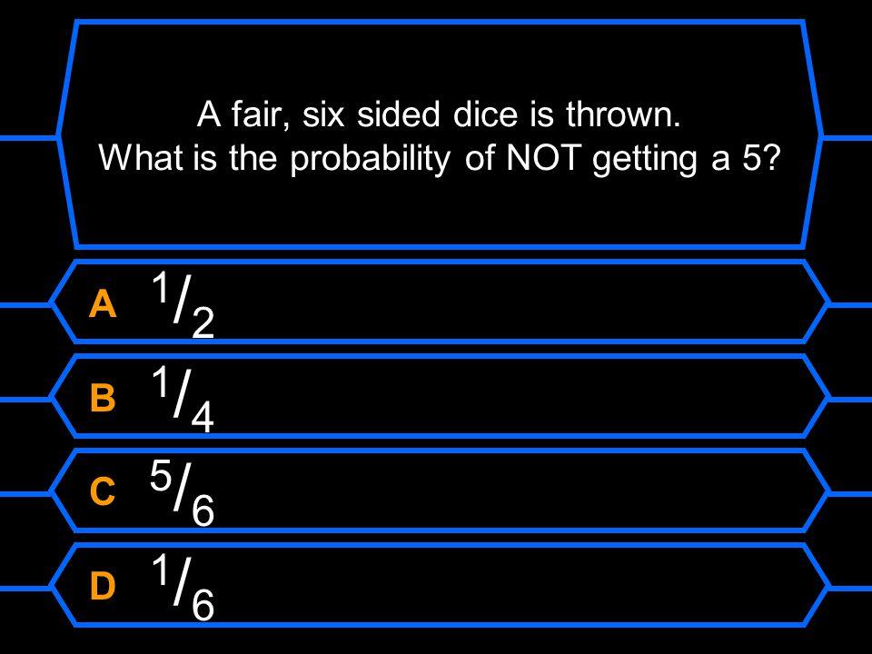 A fair, six sided dice is thrown