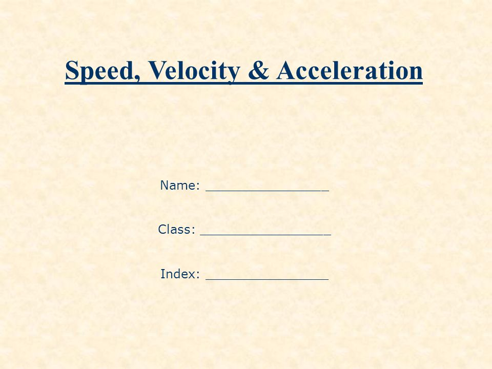 Speed, Velocity & Acceleration