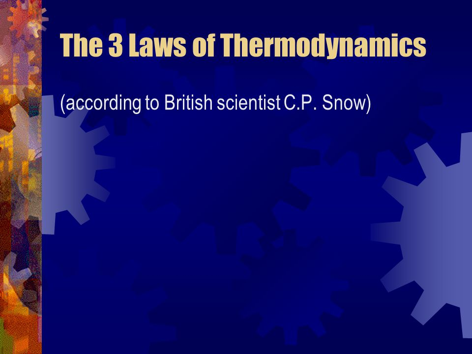 The 3 Laws of Thermodynamics