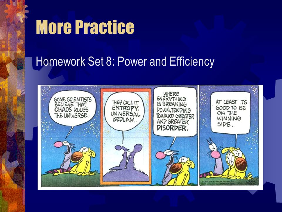More Practice Homework Set 8: Power and Efficiency