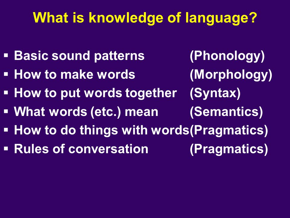What is knowledge of language