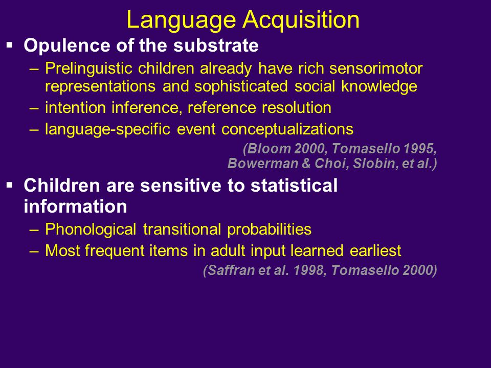 Language Acquisition Opulence of the substrate