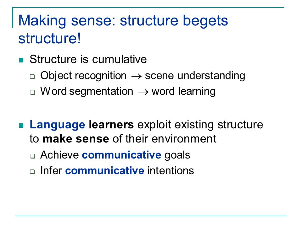 Making sense: structure begets structure!